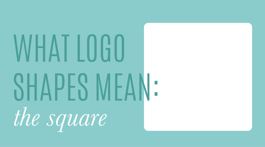 What Logo Shapes Mean, Part 2: the Square - Cheers Creative